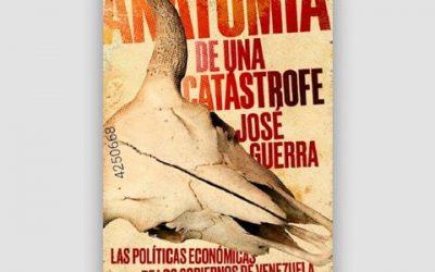 José Guerra publica Anatomía de una catástrofe